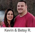 Meet Kevin & Betsy R.